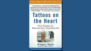 Tattoos on the Heart: The Power of Boundless Compassion: The Power of Boundless Compassion