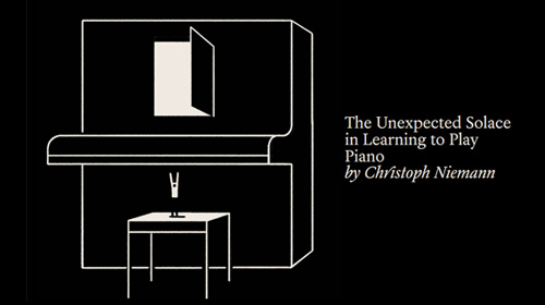 The Unexpected Solace in Learning to Play Piano