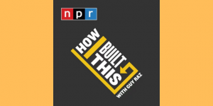 Read more about the article How I Built This with Guy Raz : NPR